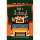 Back to School for Parents 9781450020374 by Michael D B a Med Buford Paperback
