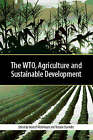 The WTO, Agriculture and Sustainable Development by Greenleaf Publishing (Hardback, 2002)