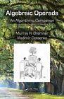 Algebraic Operads: An Algorithmic Companion by Vladimir Dotsenko, Murray R. Bremner (Hardback, 2016)