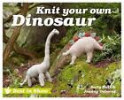 Best in Show: Knit your own Dinosaur von Joanna Osborne und Sally Muir (2015, Gebundene Ausgabe)