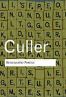 Structuralist Poetics: Structuralism, Linguistics and the Study of Literature by Jonathan Culler (Paperback, 2002)