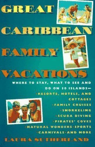 Great Caribbean Family Vacations by Sutherland, Laura