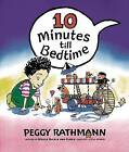 10 Minutes till Bedtime Board by Peggy Rathmann (Book, 2008)