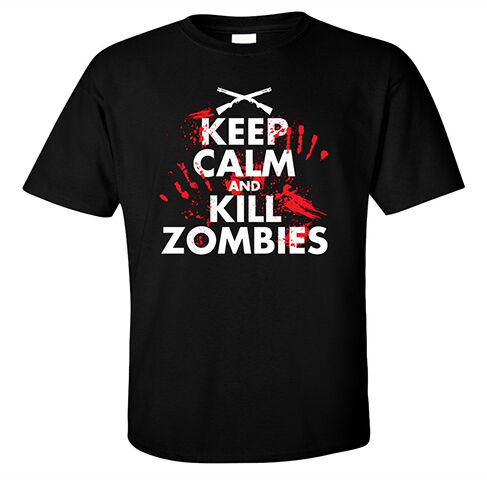 FUNNY T SHIRT KEEP CALM AND KILL ZOMBIES HALLOWEEN SHAUN OF DEAD POP CULTURE