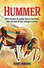 Hummer: When the Bees of Lambas Face a Cruel Tyrant, They Will Need All Their Courage to Survive by Terry Parkins (Paperback, 2015)
