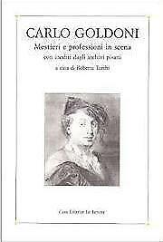 Carlo Goldoni. Mestieri e professioni in scena con inediti dagli archivi pisani
