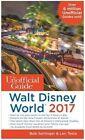 The Unofficial Guide to Walt Disney World: 2017 by Len Testa, Bob Sehlinger (Paperback, 2016)