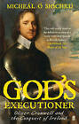 God's Executioner: Oliver Cromwell and the Conquest of Ireland by Dr. Micheal O Siochru (Paperback, 2009)