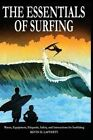 The Essentials of Surfing: The Authoritative Guide to Waves, Equipment, Etiquette, Safety, and Instructions for Surfriding by Kevin D Lafferty (Paperback / softback, 2013)