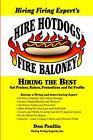 Hire Hotdogs Fire Baloney by Don Q Paullin (Paperback / softback, 2006)
