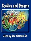 Cookies and Dreams by Johnny Lee Carson Sr (Paperback / softback, 2013)