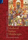 Medieval Indian Mindscapes: Space, Time, Society, Man by Eugenia Vanina (Hardback, 2012)