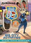 Disney Zootropolis Big City Activities: Over 40 Things to Do by Parragon Books Ltd (Mixed media product, 2016)