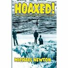 Hoaxed! by Michael Newton (Paperback / softback, 2014)