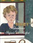 The Hairy Adventures of Benjamin P Hartford 9781438924557 Book