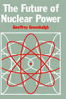 The Future of Nuclear Power by G. Greenhalgh (Hardback, 1989)