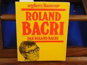 Bacri Roland bacri par roland bacri...