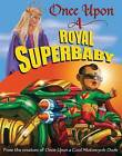 Once Upon a Royal Superbaby by Kevin O'Malley (Hardback, 2010)