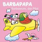 BARBAPAPA - Barbawum, der Pilot von Talus Taylor (2013, Gebundene Ausgabe)