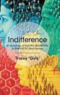 Tales of Indifference: An Anthology of Sultry, Secretive, & Simplistic Short Stories by Tracey 'Girlz' (Hardback, 2014)