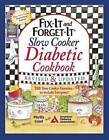 Fix-It and Forget-it Slow Cooker Diabetic Cookbook: 550 Slow Cooker Favorites - to Include Everyone! by Phyllis Good (Paperback, 2015)