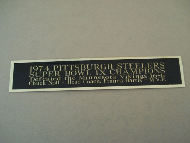 0fc3295af Pittsburgh Steelers Super Bowl 9 Nameplate For A Football Display Case 1.5  X 6