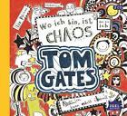Tom Gates 01. Wo ich bin ist Chaos - Aber ich kann nicht überall sein! von Liz Pichon (2015)