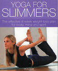 Yoga for Slimmers: The Effective 4-week Weight-loss Plan for Body, Mind and Spirit by Celia Hawe (Paperback, 2003)