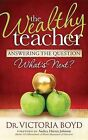 The Wealthy Teacher by Victoria Boyd (Paperback, 2013)