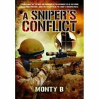 A Sniper's Conflict by Monty B (Hardback, 2014)