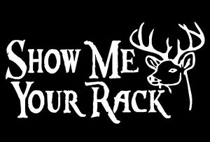 Vinyl Decals Near Me >> Details About Show Me Your Rack Vinyl Decal Deer Hunting Funny Car Truck Window Sticker