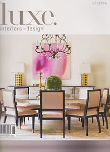 Luxe interiors design magazine houston may june 2016 ebay - Houston interior design magazine ...