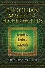 Enochian Magic and the Higher Worlds: Beyond the Realm of the Angels by John DeSalvo (Paperback, 2015)
