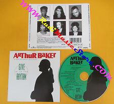 CD ARTHUR BAKER & THE BACKBEAT DISCIPLES Give In To The Rhythm no lp mc (CS6)