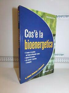 Libro Talini Cos E La Bioenergetica Salute Medicina E Benessere 1 Ed 2007 Ebay