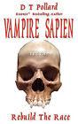 Vampire Sapien by D T Pollard (Paperback / softback, 2011)
