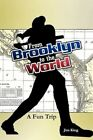 From Brooklyn to The World- a Fun Trip 9781434364999 by Jim King Paperback