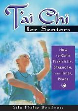 T'Ai Chi for Seniors: How to Gain Flexibility, Strength, and Inner Pea-ExLibrary