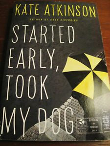 1st-1st-Printing-STARTED-EARLY-TOOK-MY-DOG-Kate-Atkinson-ARC-Uncorrected-Proof