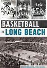 Basketball in Long Beach by Sports Editor Mike Guardabascio (Paperback / softback, 2015)