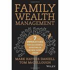 Family Wealth Management: Seven Imperatives for Successful Investing in the New World Order by Mark Haynes Daniell, Stephen George, Tom McCullough (Hardback, 2013)