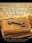 Workbook for a Conversation with Wisdom by Joseph N Williams (Paperback / softback, 2011)
