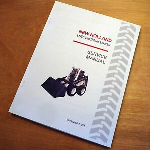 new holland l555 skid steer loader skidsteer service repair manual rh ebay com New Holland L555 Wheel Chain New Holland L555 Hydraulic System