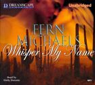 Whisper My Name by Fern Michaels (CD-Audio, 2014)