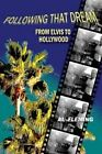 Following That Dream from Elvis to Hollywood by Al Fleming (Paperback / softback, 2015)