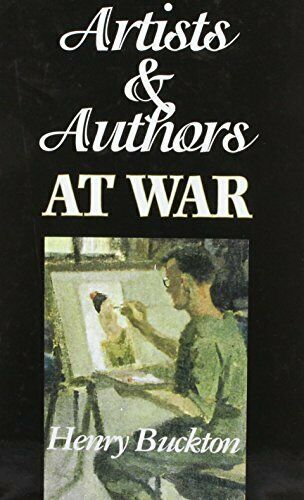 Artists and Authors at War by Buckton, Henry Hardback Book The Fast Free