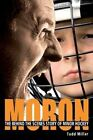 Moron: The Behind the Scenes Story of Minor Hockey by Todd Millar (Paperback / softback, 2013)