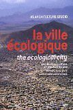 Ecological City: Contributions for a Sustainable Architecture [English/French ..