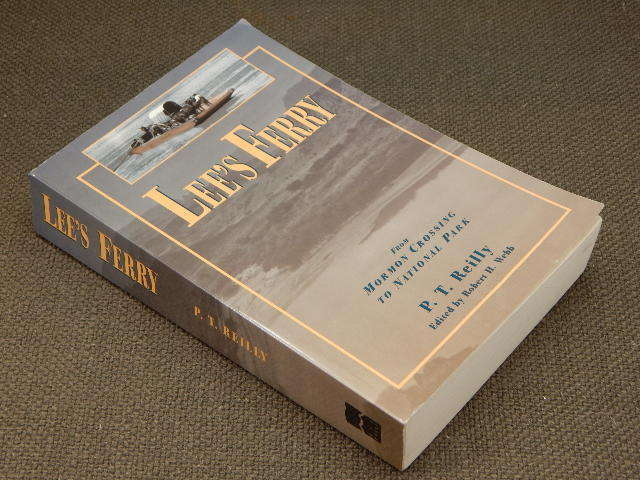 Lee's Ferry : From Mormon Crossing to National Park by P. T. Reilly (1999,...