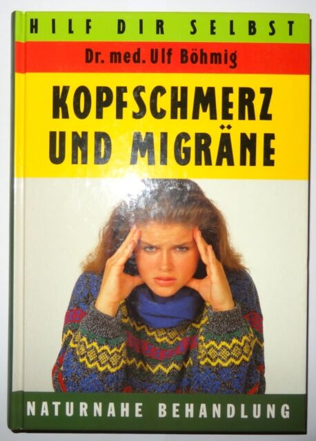 Ulf Böhmig Kopfschmerz und Migräne Buch Hilf dir selbst Selbshilfe wie neu